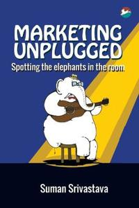 Marketing Unplugged - Spotting the Elephants in the Room