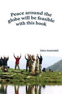 Peace Around the Globe Will Be Feasible with This Book