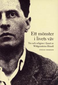 Ett mönster i livets väv : Tro och religion i ljuset av Wittgensteins filosofi