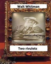Two Rivulets (1876) by Whitman, Walt,