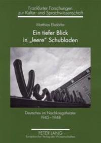 Ein Tiefer Blick in Leere Schubladen: Deutsches Im Nachkriegstheater 1945-1948
