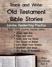 Trace and Write: Old Testament Bible Stories: Cursive Handwriting Practice Workbook