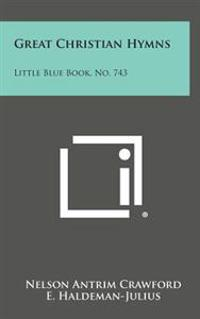 Great Christian Hymns: Little Blue Book, No. 743
