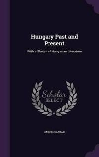 Hungary Past and Present