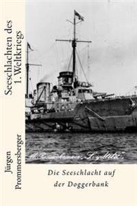 Seeschlachten Des 1. Weltkriegs: Die Seeschlacht Auf Der Doggerbank