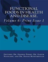 Functional Foods in Health and Disease. Volume 6: Issues 1-3