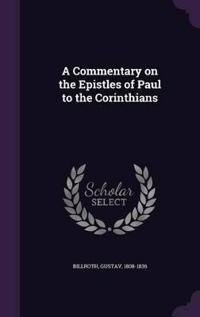 A Commentary on the Epistles of Paul to the Corinthians