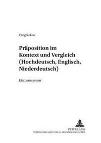Praepositionen Im Kontext Und Vergleich (Hochdeutsch, Englisch, Niederdeutsch): Ein Lernsystem