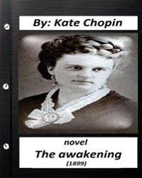 an analysis of the awakening a novel by kate chopin The awakening: theme analysis,  it may be considered one irony of the novel that edna only comes to the awakening that isolation is  chopin kate the awakening.