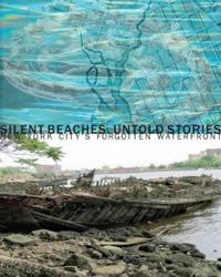 Silent Beaches, Untold Stories: New York City's Forgotten Waterfront