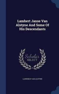 Lambert Janse Van Alstyne and Some of His Descendants