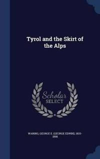 Tyrol and the Skirt of the Alps