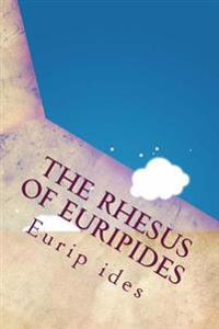 The Rhesus of Euripides