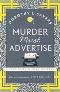 Murder must advertise - lord peter wimsey book 10
