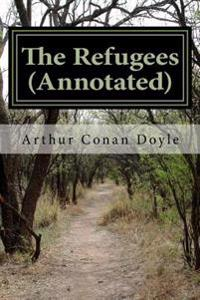 The Refugees (Annotated): A Tale of Two Continents