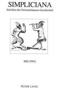 Simpliciana: Schriften Der Grimmelshausen-Gesellschaft XIII (1991)