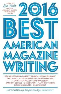 The Best American Magazine Writing 2016