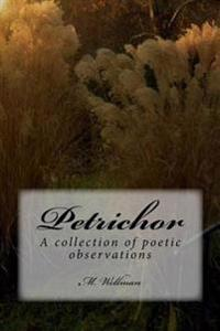 Petrichor: A Collection of Poetic Observations
