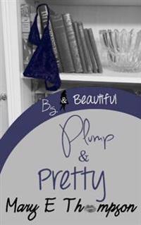 Plump & Pretty