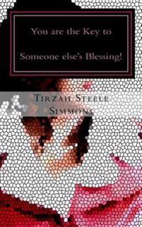 You Are the Key to Someone Else's Blessing!: Phaziz of Life - Series Vol: II