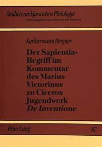 Der Sapientia-Begriff Im Kommentar Des Marius Victorinus Zu Ciceros Jugendwerk de Inventione