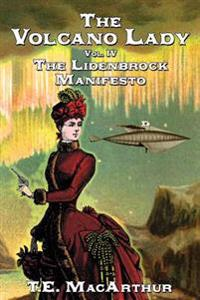 The Volcano Lady: Vol. 4 - The Lidenbrock Manifesto
