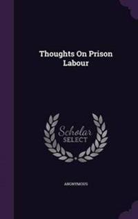 Thoughts on Prison Labour