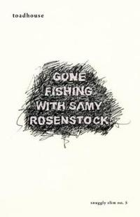 Gone Fishing with Samy Rosenstock