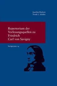 Repertorium Der Vorlesungsquellen Zu Friedrich Carl Von Savigny