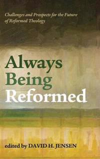 Always Being Reformed
