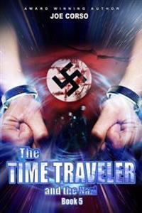 The Time Traveler and the Nazi: Book 5