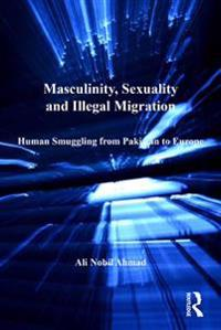 Masculinity, Sexuality and Illegal Migration