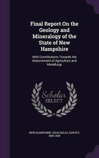 Final Report on the Geology and Mineralogy of the State of New Hampshire