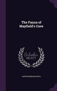 The Fauna of Mayfield's Cave