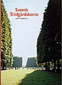 Svensk trädgårdskonst under fyrahundra år