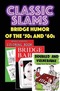 Classic Slams: Bridge Humor of the '50s and '60s