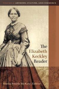 The Elizabeth Keckley Reader, Volume 2