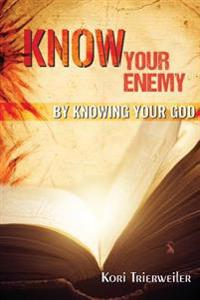 Know Your Enemy: By Knowing Your God