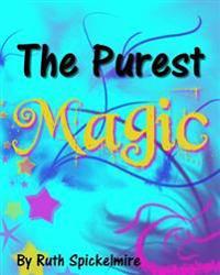 The Purest Magic