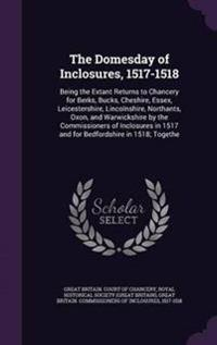 The Domesday of Inclosures, 1517-1518