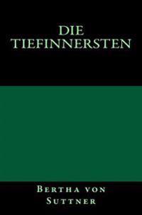 Die Tiefinnersten: Originalausgabe Von 1893
