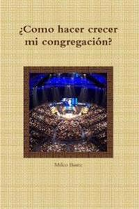 'Como Hacer Crecer Mi Congregacion?