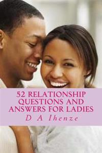 52 Relationship Questions and Answers for Ladies