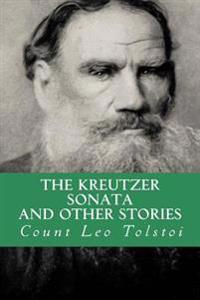 The Kreutzer Sonata, and Other Stories