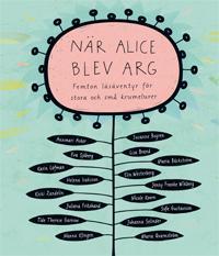 När Alice blev arg : femton läsäventyr för stora och små krumelurer