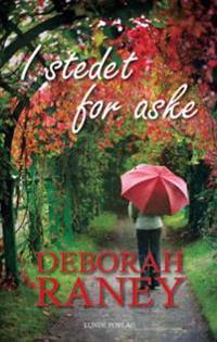 I stedet for aske - Deborah Raney | Inprintwriters.org