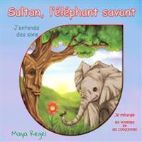 Sultan, L'Elephant Savant