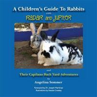 A Children's Guide to Rabbits with Radar and Jupiter: And Their Capilano Back Yard Adventures