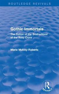 Gothic Immortals (Routledge Revivals)