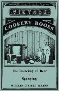 The Brewing of Beer: Sparging
